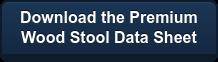 Download the Premium   Wood StoolData Sheet