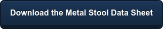 Download the Metal StoolData Sheet