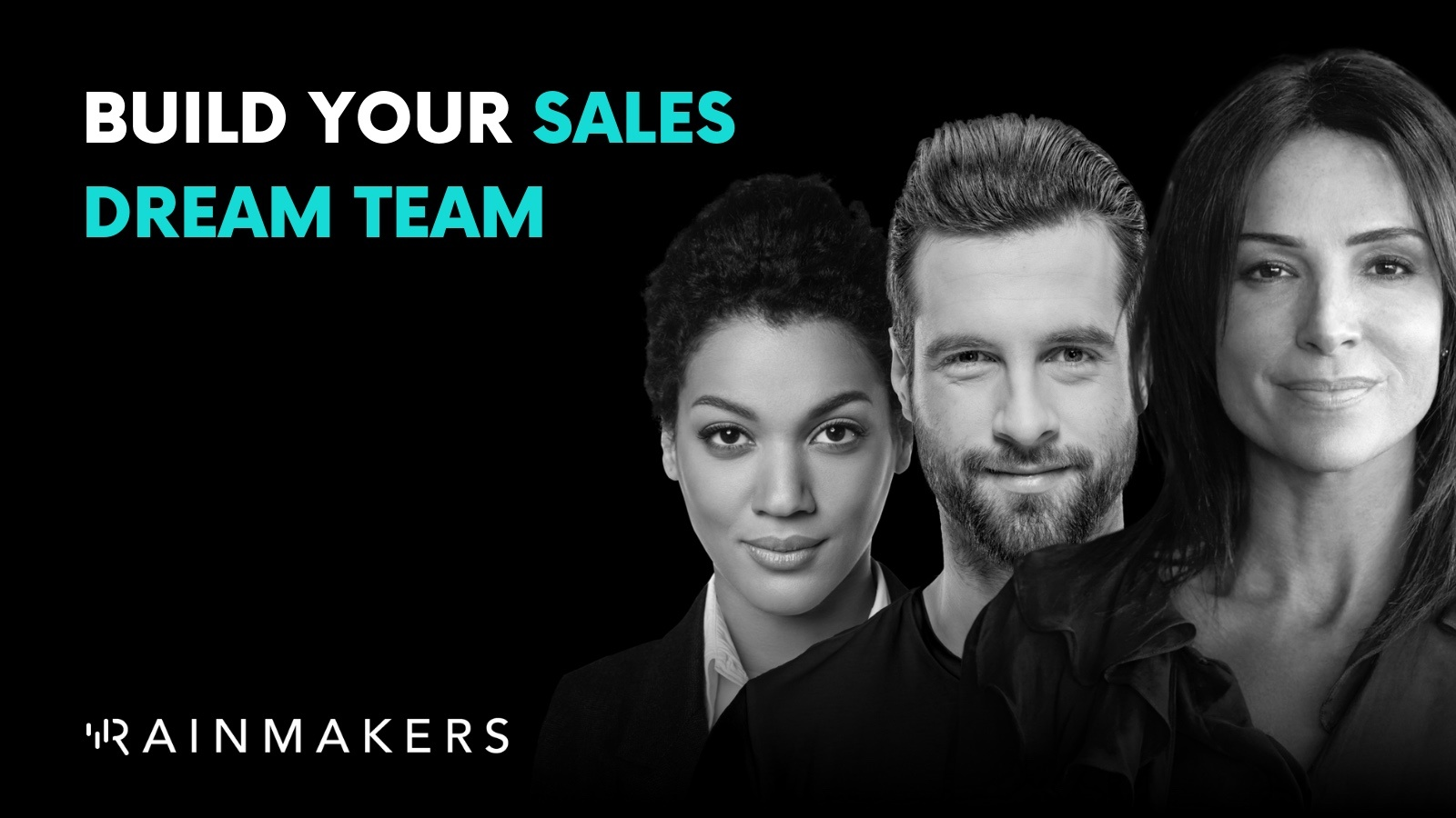 Build your sales dream team with Rainmakers.