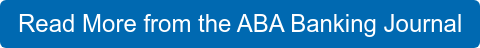 Read More from the ABA Banking Journal