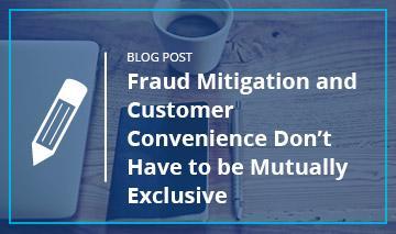 Fraud Mitigation vs Customer Convenience