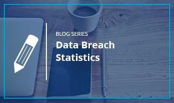 Data Breach Statistics Blog Series