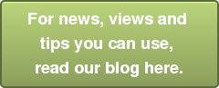 For news, views and  tips you can use,  read our blog here.