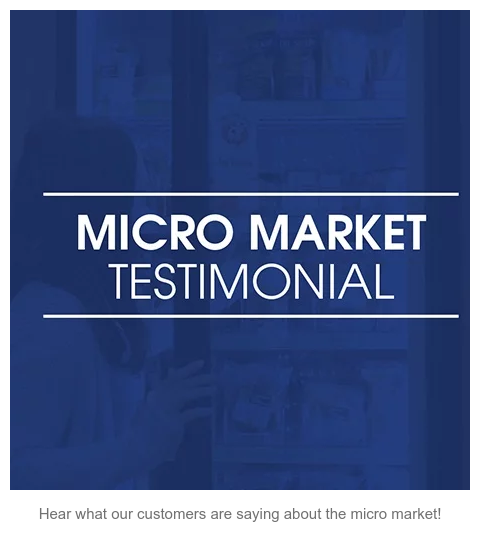 Watch Now  Hear what our customers are saying about the micro market!