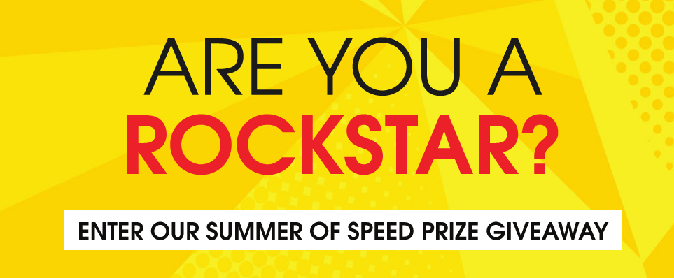 Are You a Rockstar? Enter Our Summer of Speed Prize Giveaway