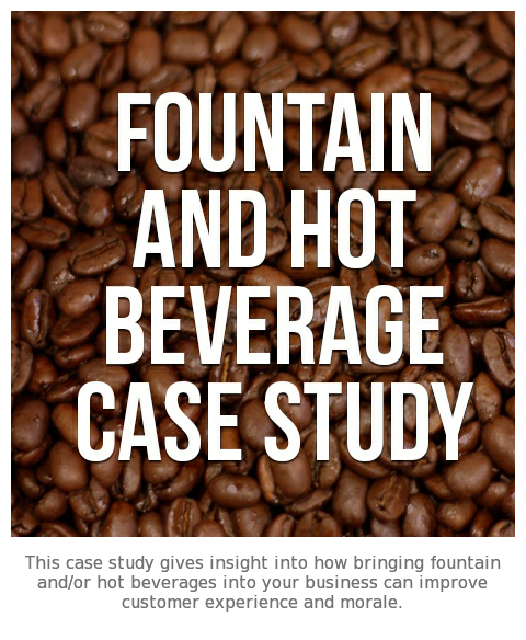 Fountain & Hot Beverage Case Study