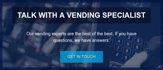 Talk with a Vending Specialist  Our vending experts are the best of the best. If you have questions, we have  answers. Get in Touch