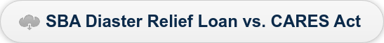 SBA Diaster Relief Loan vs. CARES Act