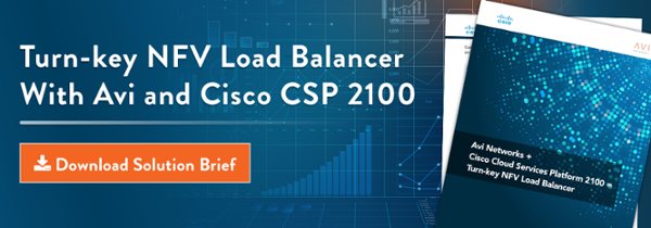 Turn Key NFV Load Balancer With Avi and Cisco CSP 2100