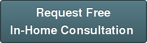 Request Free In-Home Consultation