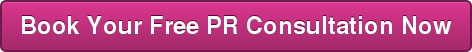 Book Your Free PR Consultation Now