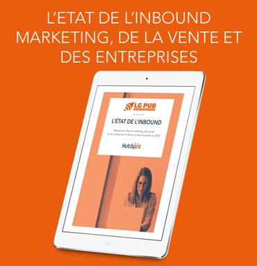 Rapport de l'état de l'inbound marketing, de la vente et des entreprises - Agence LG PUB sur Paris