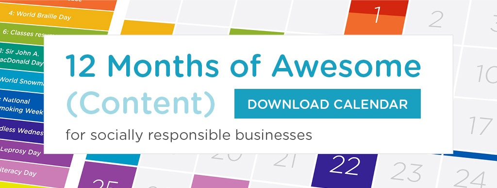 12 Months of Awesome (Content) for Socially Responsible Businesses