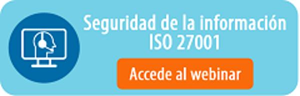 Webinar ISO 27001 desde un enfoque práctico