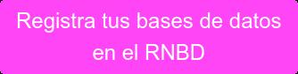 Registra tus bases de datos  en el RNBD