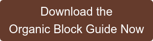 Download the  Organic Block Guide Now