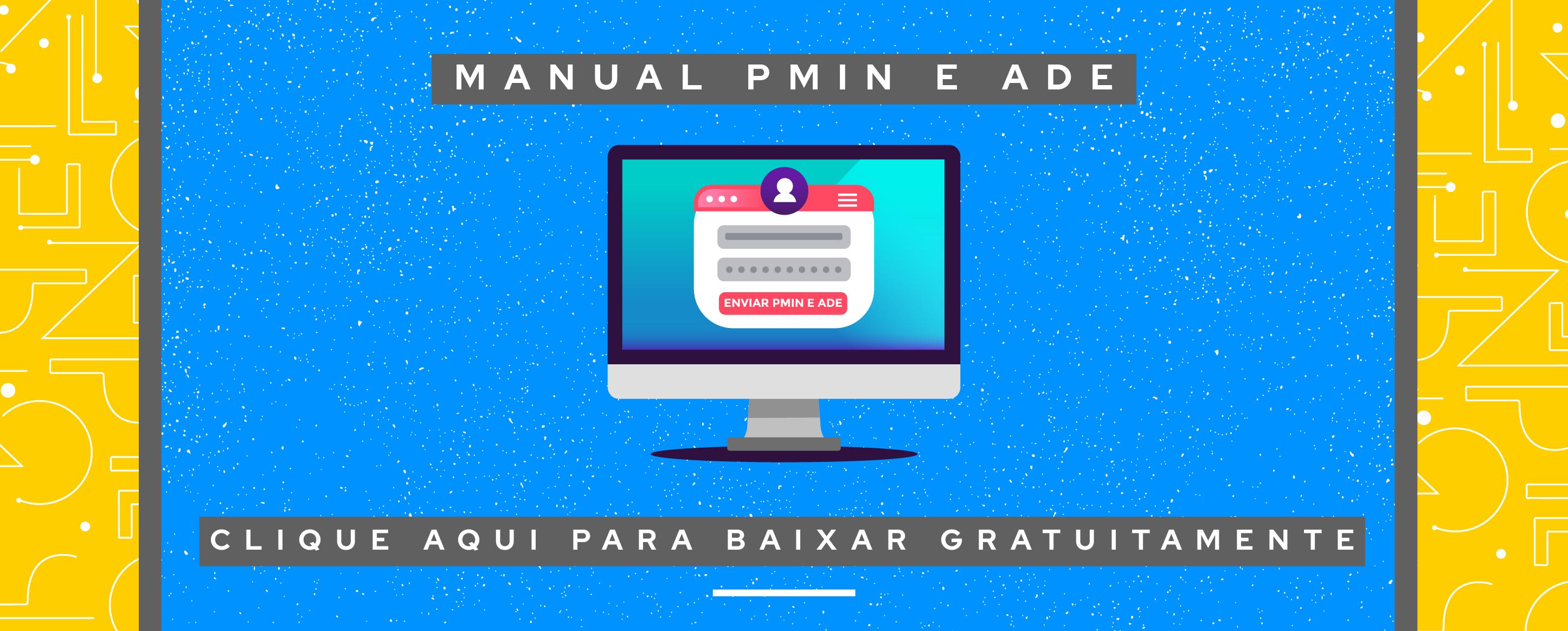 Manual PMIn e ADE: o que são e como preenchê-los