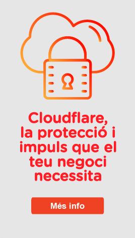Cloudflare, la protecció i impuls que el teu negoci necessita