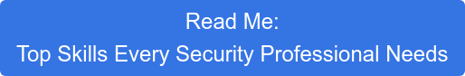 Read Me: Top Skills Every Security Professional Needs