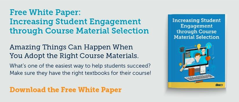 Download the free white paper: Increasing Student Engagement through Course Material Selection