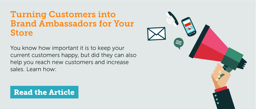 Turning Customers into Brand Ambassadors for Your Store