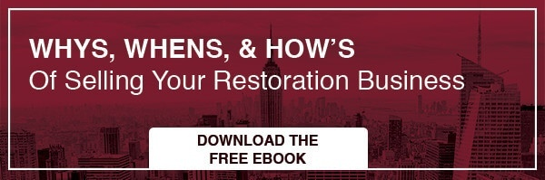 Whys, Whens, & Hows of Selling your restoration business. Download the free ebook.