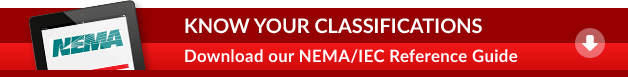 Know your classifications. Download our NEMA/IEC Reference Guide.