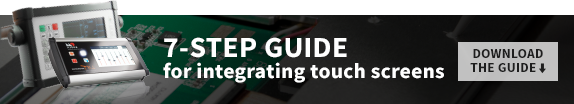 7-step guide for integrating touch screens. Download the guide.
