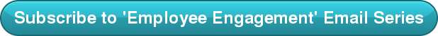 Subscribe to 'Employee Engagement' Email Series