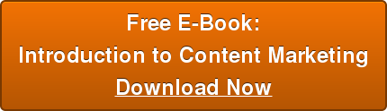 Free E-Book: Introduction to Content Marketing Download Now