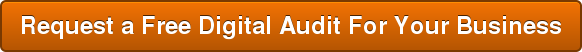 Request a Free Digital Audit For Your Business