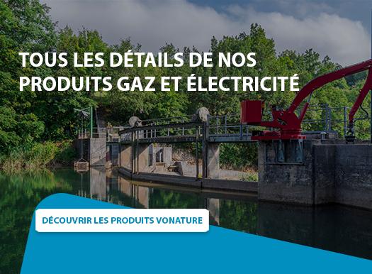 Découvrir les produits gaz et électricité vonature