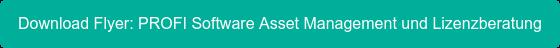 Download Flyer: PROFI Software Asset Management und Lizenzberatung