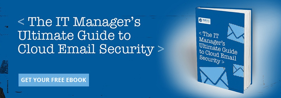 The IT Manager's Ultimate Guide to Cloud Email Security