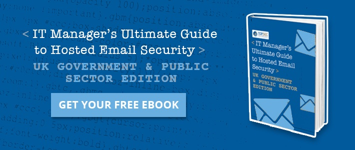 IT Manager's Ultimate Guide to Hosted Email Security - UK Government Ediition