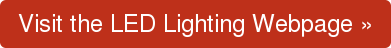Visit the LED Lighting Webpage »