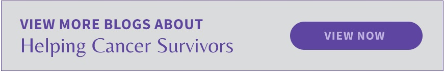 View More Blogs About Helping Cancer Survivors