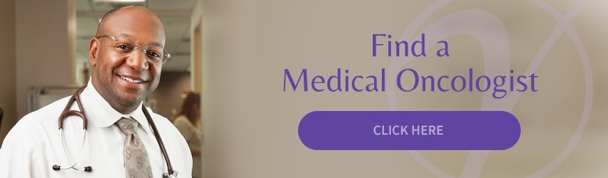 Find a Medical Oncologist