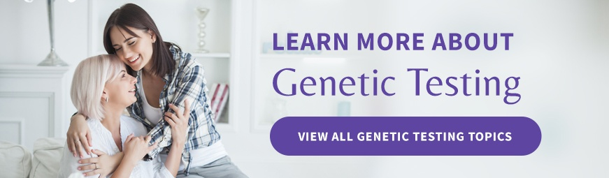 View All Genetic Testing Topics