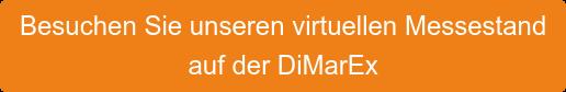 Besuchen Sie unseren virtuellen Messestand auf der DiMarex