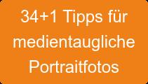 35+1 Tips für  medientaugliche  Portraitfotos
