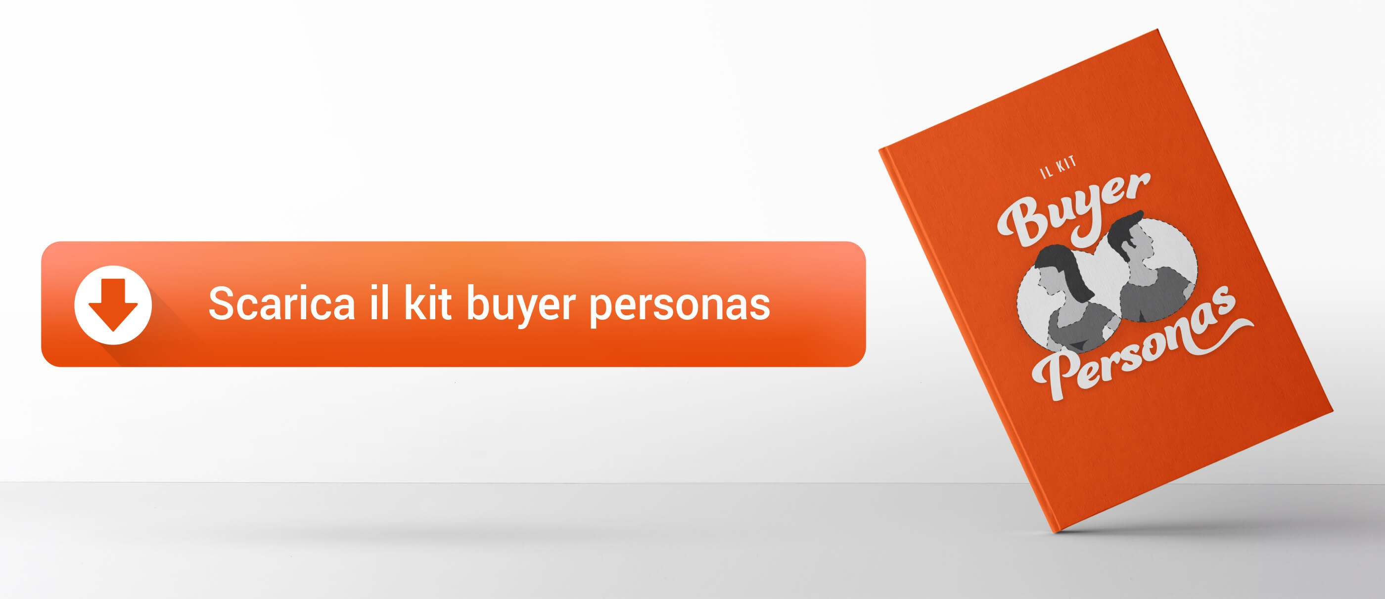 Scarica il kit buyer personas