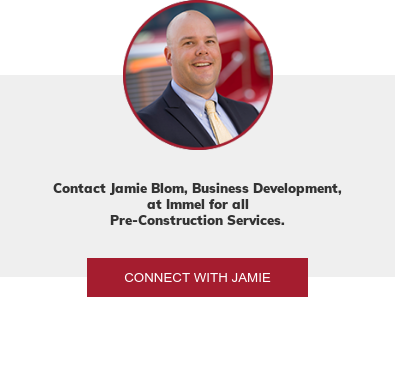 Contact Jamie Blom, Business Development, at Immel for all  Pre-Construction Services. Connect with Jamie
