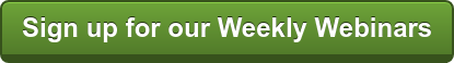 Sign up for our Weekly Webinars
