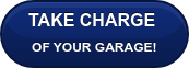 TAKE CHARGE  OF YOUR GARAGE!