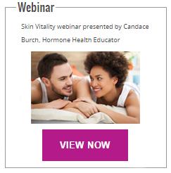 Watch Webinar: Skin Vitality webinar presented by Candace Burch, Hormone Health Educator