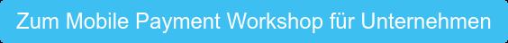 Zum Mobile Payment Workshop
