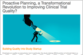 Proactive Planning, a Transformational Revolution to Improving Clinical Trial Quality?