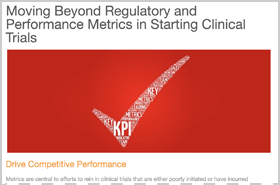 Moving Beyond Regulatory and Operational Metrics in Starting Clinical Trials