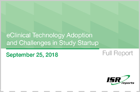ISR Reports Full Report: eClinical Technology Adoption and Challenges in Study Startup